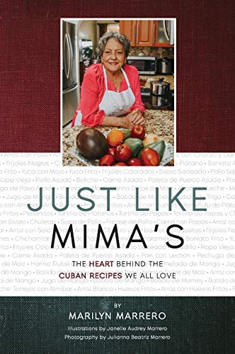 Just Like Mima's: The Heart Behind the Cuban Recipes We All Love