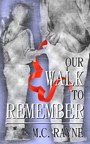 Our Walk To Remember