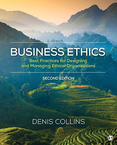 Compare Textbook Prices for Business Ethics: Best Practices for Designing and Managing Ethical Organizations 2 Edition ISBN 9781506388052 by Collins, Denis