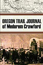 Oregon Trail Journal of Medorem Crawford (Expanded, Annotated)