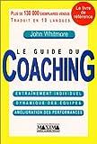 Le Guide du coaching - Entraînement individuel - Dynamique des équipes - Amélioration des performances