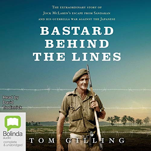 Bastard Behind the Lines Audiobook By Tom Gilling cover art
