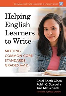 Helping English Learners to Write: Meeting Common Core Standards, Grades 6-12