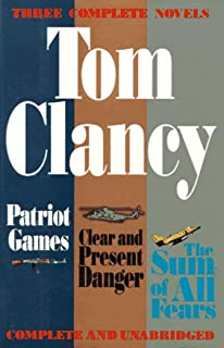 Tom Clancy Three Complete Novels: Patriot Games / Clear and Present Danger / the Sum of All Fears