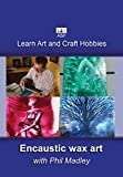 Encaustic wax art with Phil Madley