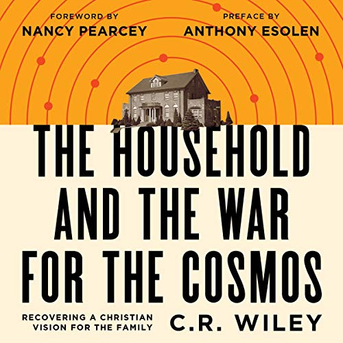 The Household and the War for the Cosmos Audiobook By C.R. Wiley cover art
