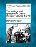 The writings and speeches of Daniel Webster. Volume 4 of 18