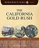 The California Gold Rush: A History Perspectives Book (Perspectives Library)