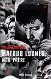 Matoub Lounès, mon frère