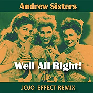 Well All Right! (incl. Jojo Effect and Zouzoulectric Remixes)