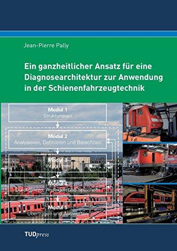 Ein ganzheitlicher Ansatz für eine Diagnosearchitektur zur Anwendung in der Schienenfahrzeugtechnik