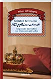 Königlich Bayerisches Kopfkissenbuch: Aufgeweckte Geschichten zum Schmunzeln und Lachen