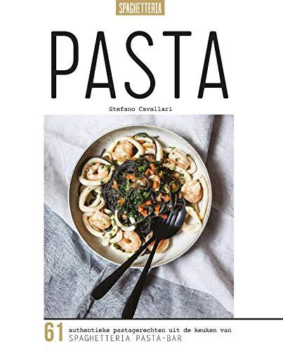 Pasta: 61 authentieke pastagerechten uit de keuken van Spaghetteria Pasta-bar