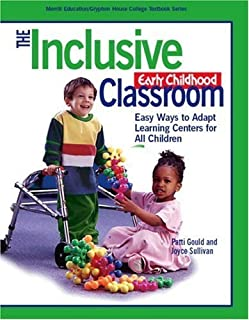 The Inclusive Early Childhood Classroom: Easy Ways to Adapt Learning Centers for All (Gryphon House) by Patti Gould (2004-08-16)