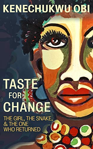 Taste For Change: The Girl, the Snake, and the One who Returned