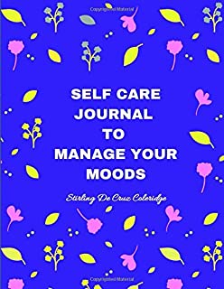 Self Care Journal to Manage Your Moods: Mood Tracker Journal & 52 Week Coloring Diary Planner to Help You Improve Your Feelings & Feel Better