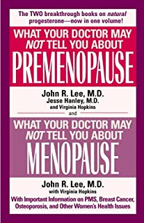 What Your Doctor May Not Tell You About Premenopause/What Your Doctor May Not T