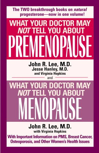 Download What Your Doctor May Not Tell You About Premenopause/What Your Doctor May Not T 0446530778