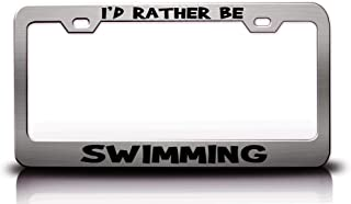 Custom Brother - I'd Rather BE Swimming Hobby Sports Metal License Plate Frame Tag Holder Ch