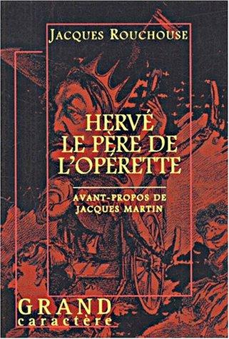 Hervé, le père de l'opérette