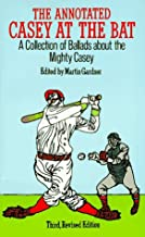 The Annotated Casey at the Bat: A Collection of Ballads About the Mighty Casey/Third, Revised Edition
