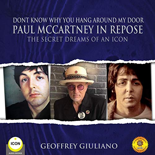 Dont Know Why You Hang Around My: Door Paul McCartney in Repose - The Secret Dreams of an Icon cover art