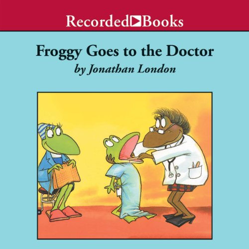 Froggy Goes To the Doctor audiobook cover art