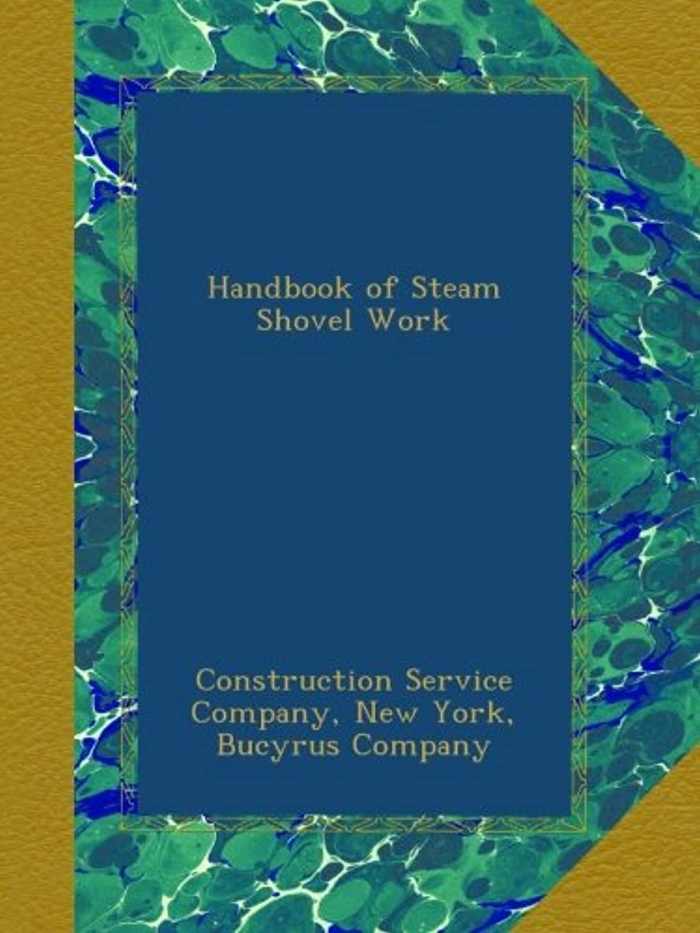 引数誇大妄想縫い目Handbook of Steam Shovel Work