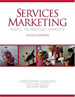 Services Marketing: People, Technology, Strategy (6th Edition)