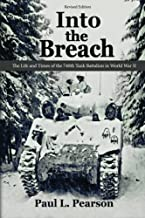 Into the Breach: The Life and Times of the 740th Tank Battalion in World War II, Revised Edition