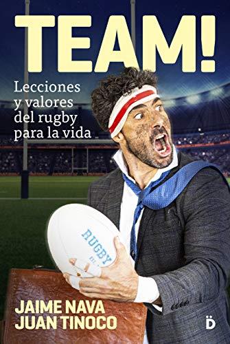 TEAM! Lecciones y valores del rugby para la vida (Crecimiento personal)