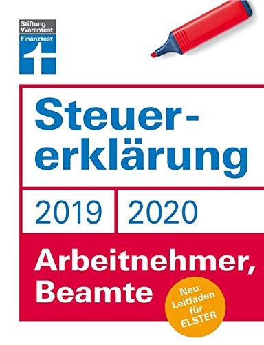 Steuererklärung 2019/2020: Für Arbeitnehmer und Beamte - Leitfaden für ELSTER - Steuerersparnis - Praktische Beispiele und Musterrechnungen I Von Stiftung Warentest