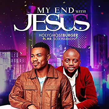 My End With Jesus