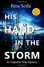 His Hand In the Storm: Gray James Detective Murder Mystery and Suspense (Chief Inspector Gray Detective Murder Mystery Series)