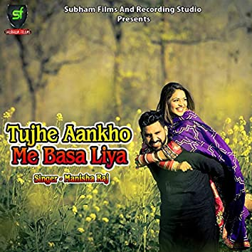 Tujhe Aankho Me Basa Liya