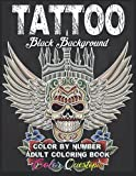 Tattoo Adult Color By Number Coloring Book BLACK BACKGROUND: 30...