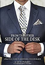From the Other Side of the Desk: A Practical Guide to Shortening Your Job Search best Job Hunting Books