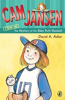 Cam Jansen: The Mystery of the Babe Ruth Baseball #6 by [David A. Adler, Susanna Natti]