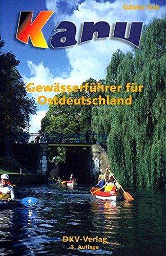 DKV-Gewässerführer für Ostdeutschland: Kanuführer für Mecklenburg-Vorpommern, Brandenburg, Sachsen, Sachsen-Anhalt, Thüringen und Berlin (DKV-Regionalführer)