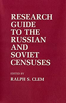 Research Guide to the Russian and Soviet Censuses (Studies in Soviet History and Society) by [Ralph S. Clem]