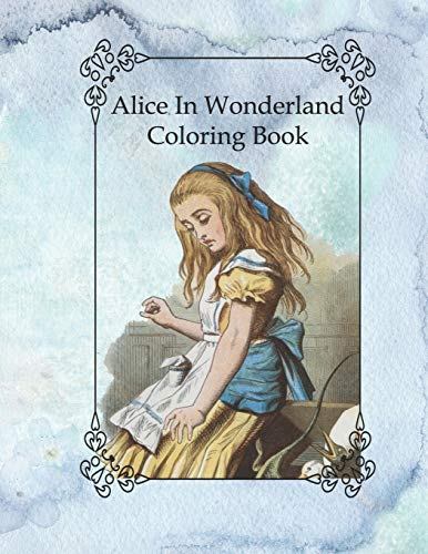 Alice In Wonderland Coloring Book: Lewis Carroll Famous Vintage Story With Pages to Color of Alice The White Rabbit Cheshire Cat and Others For Kids or Adults Crafting Colouring Book