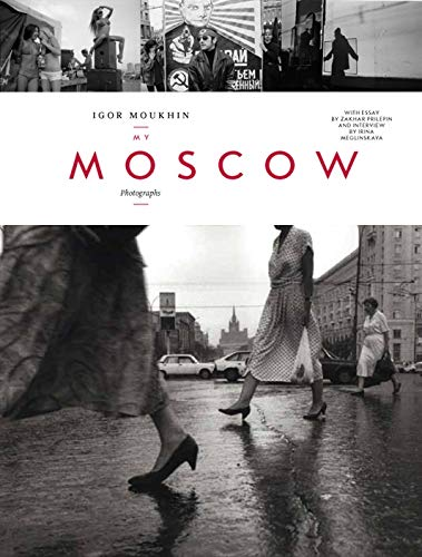 My Moscow: Photographs