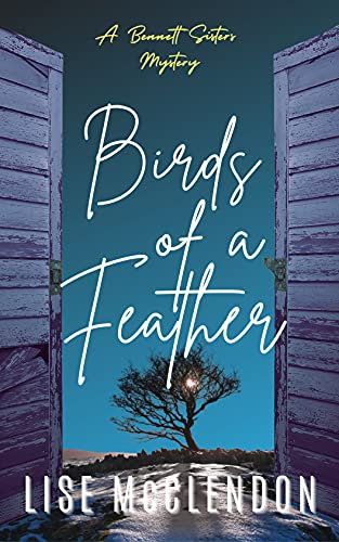 Birds of a Feather: a Bennett Sisters Mystery (Bennett Sisters Mysteries boxsets series Book 8) by [Lise McClendon]