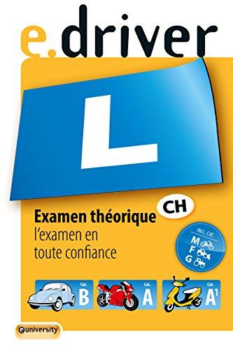 e.driver Examen théorique: l'examen en toute confiance. Cat.B, A, A1, M, F/G (French Edition)