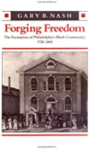 Forging Freedom: The Formation of Philadelphia's Black Community, 1720–1840