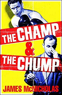 James McNicholas - The Champ & The Chump