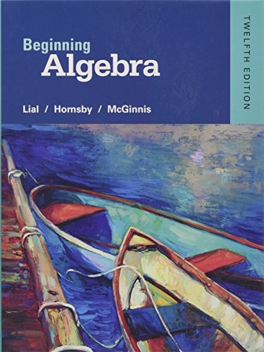 Compare Textbook Prices for Beginning Algebra 12 Edition ISBN 9780321969330 by Lial, Margaret L.,Hornsby, John,McGinnis, Terry