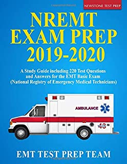 NREMT Exam Prep 2019-2020: A Study Guide including 220 Test Questions and Answers for the EMT Basic Exam (National Registry of Emergency Medical Technicians)