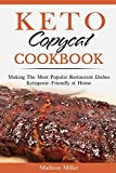 Keto Copycat Cookbook: Making The Most Popular Restaurant Dishes Ketogenic-Friendly at Home ***BLACK AND WHITE EDITION*** (Ketogenic Cooking)