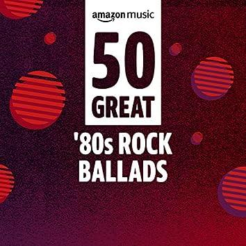 50 Great 80s Rock Ballads